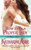 Katharine Ashe How to Be A Proper Lady