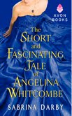 Sabrina Darby The Short and FascinatingTale of Angelina Whitcombe