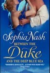 Sophia Nash - Between the Duke and the Deep Blue Sea