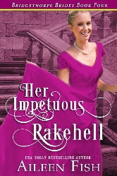 Cover for Her Impetuous Rakehell by Aileen Fish