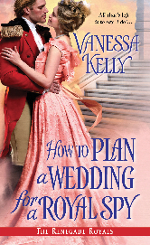 Cover for How to Plan a Wedding for a Royal Spy by Vanessa Kelly