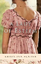 Cover image for Kristi Ann Hunter's A Lady of Esteem